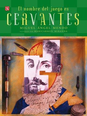 cover image of El nombre del juego es Miguel de Cervantes Saavedra