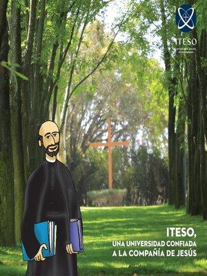 cover image of ITESO una universidad confiada a la Compañía de Jesús