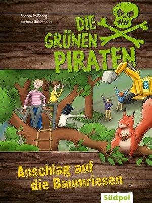 cover image of Die Grünen Piraten – Anschlag auf die Baumriesen