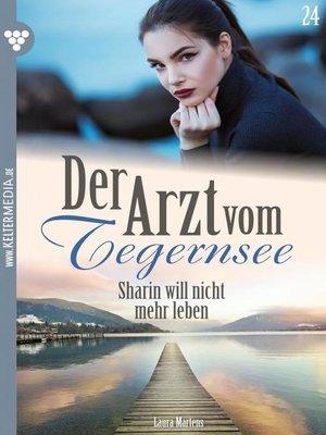 cover image of Der Arzt vom Tegernsee 24 – Arztroman