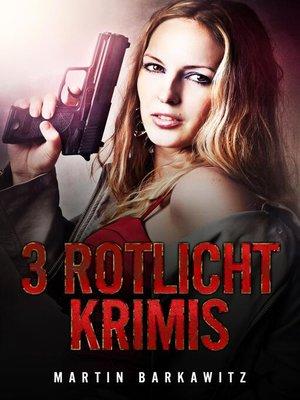 cover image of 3 Rotlicht Krimis