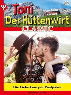 cover image of Toni der Hüttenwirt Classic 43 – Heimatroman