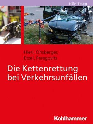 cover image of Die Kettenrettung bei Verkehrsunfällen