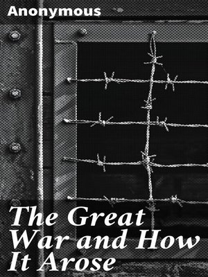 cover image of The Great War and How It Arose
