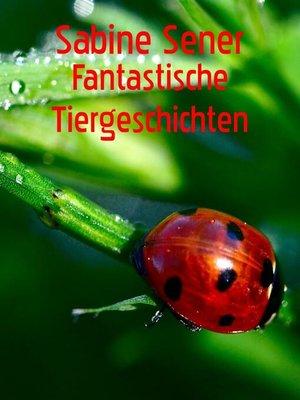 cover image of Fantastische Tiergeschichten