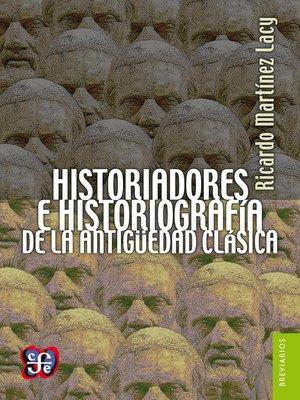 cover image of Historiadores e historiografía de la Antigüedad clásica