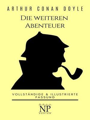 cover image of Sherlock Holmes--Die weiteren Abenteuer