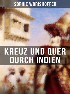 cover image of Kreuz und quer durch Indien