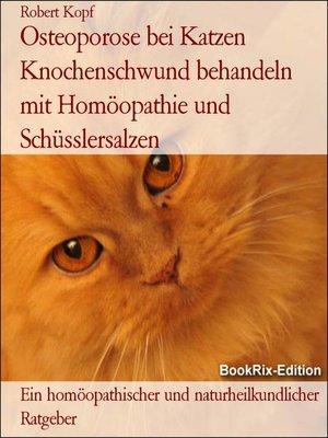 cover image of Osteoporose bei Katzen Knochenschwund behandeln mit Homöopathie und Schüsslersalzen