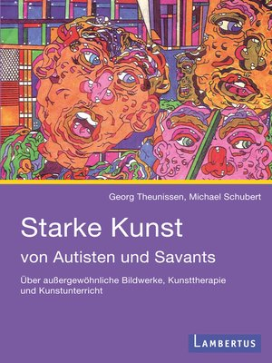 cover image of Starke Kunst von Autisten und Savants