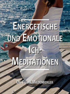 cover image of Energetische und Emotionale Ich-Meditationen