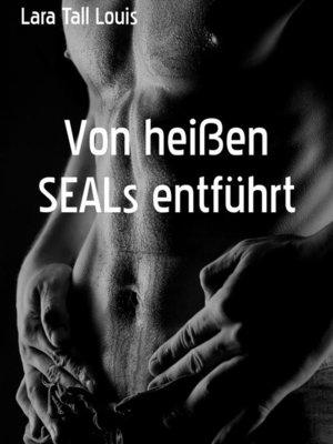 cover image of Von heißen SEALs entführt