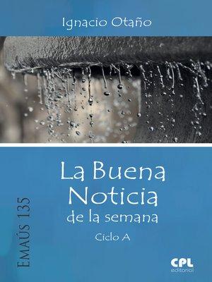cover image of La Buena Noticia de la semana. Ciclo A