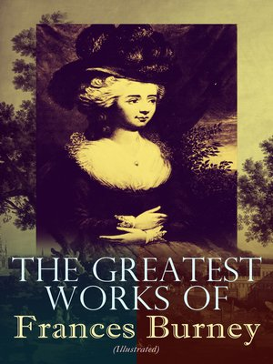 cover image of The Greatest Works of Frances Burney (Illustrated)