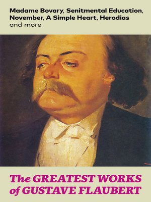cover image of The Greatest Works of Gustave Flaubert