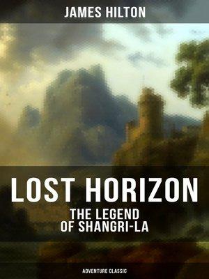 cover image of LOST HORIZON--The Legend of Shangri-La (Adventure Classic)