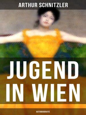cover image of Jugend in Wien (Autobiografie)