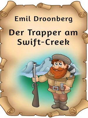 cover image of Der Trapper am Swift-Creek