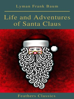 cover image of Life and Adventures of Santa Claus (Feathers Classics)
