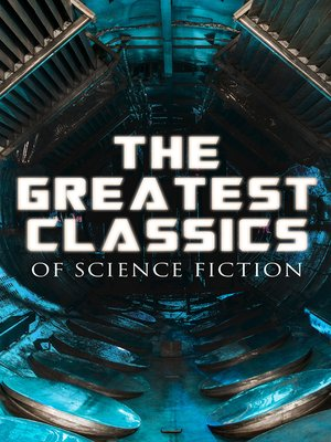 cover image of The Greatest Classics of Science Fiction