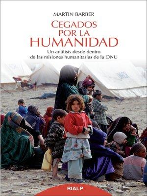 cover image of Cegados por la humanidad