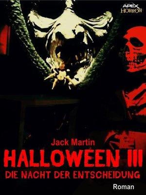 cover image of HALLOWEEN III--DIE NACHT DER ENTSCHEIDUNG