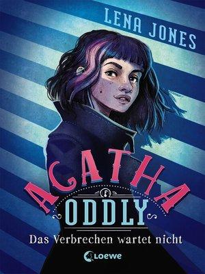 cover image of Agatha Oddly 1--Das Verbrechen wartet nicht