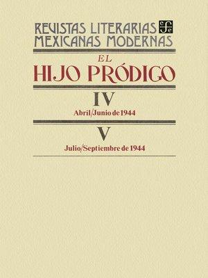 cover image of El hijo pródigo IV, abril-junio de 1944-V, julio-septiembre de 1944