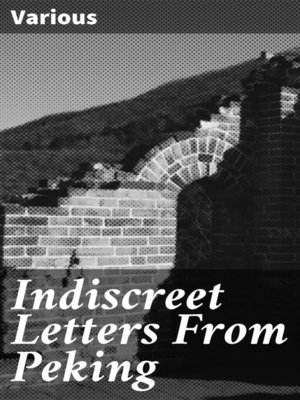 cover image of Indiscreet Letters From Peking