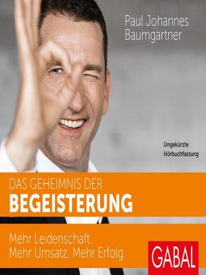 cover image of Das Geheimnis der Begeisterung