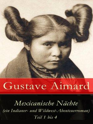 cover image of Mexicanische Nächte (ein Indianer- und Wildwest-Abenteuerroman)--Teil 1 bis 4