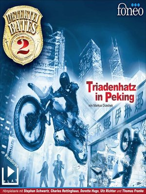 cover image of Detektei Bates 02 – Triadenhatz in Peking