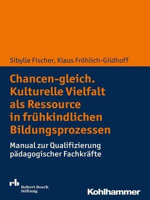 cover image of Chancen-gleich. Kulturelle Vielfalt als Ressource in frühkindlichen Bildungsprozessen