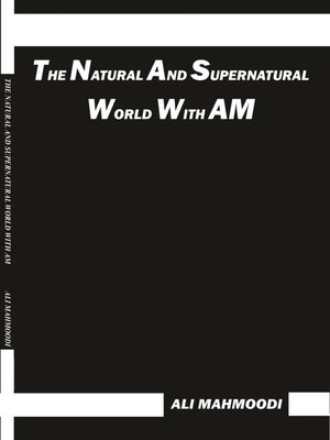 cover image of THE NATURAL AND SUPERNATURAL WORLD WITH AM