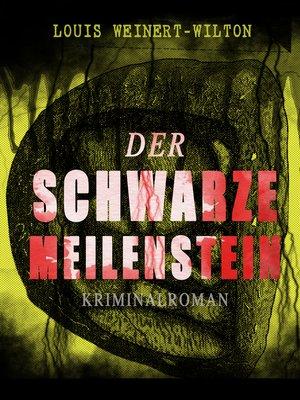 cover image of Der schwarze Meilenstein (Kriminalroman)
