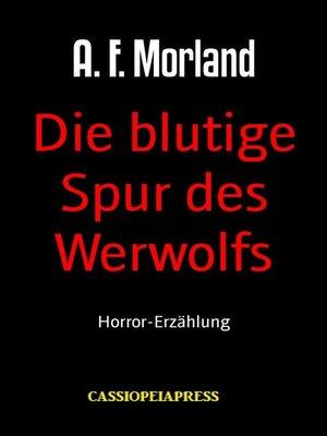 cover image of Die blutige Spur des Werwolfs