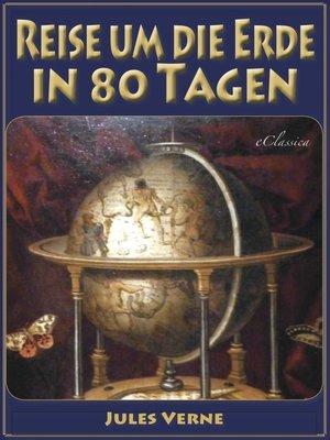cover image of Reise um die Erde in 80 Tagen (Illustriert & mit Karte der Reiseroute)