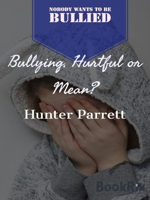 cover image of Bullying, Hurtful Or Mean?
