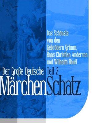 cover image of Der Große Deutsche Märchen Schatz
