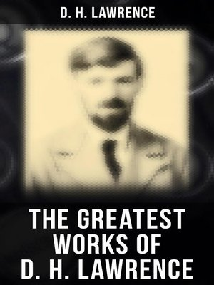 cover image of The Greatest Works of D. H. Lawrence