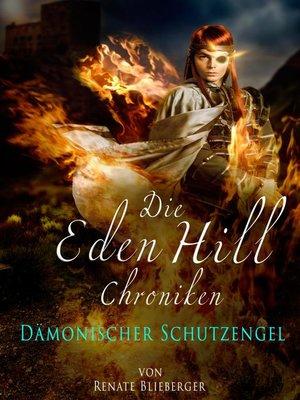 cover image of Die Eden Hill Chroniken--Dämonischer Schutzengel