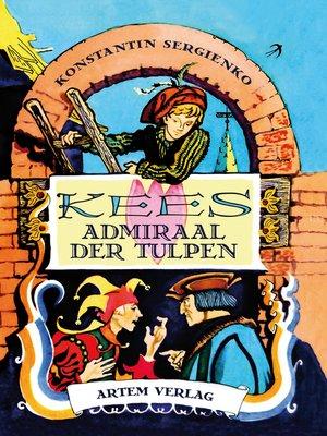 cover image of Kees Admiraal der Tulpen