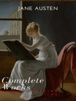 cover image of The Complete Works of Jane Austen (In One Volume) Sense and Sensibility, Pride and Prejudice, Mansfield Park, Emma, Northanger Abbey, Persuasion, Lady ... Sandition, and the Complete Juvenili