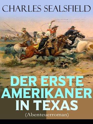 cover image of Der erste Amerikaner in Texas (Abenteuerroman)