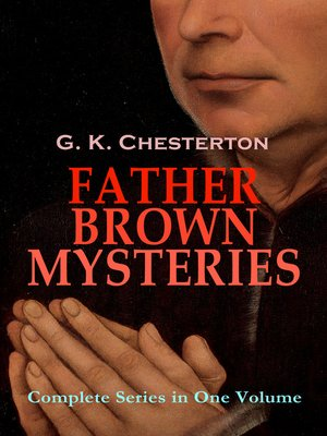 cover image of FATHER BROWN MYSTERIES--Complete Series in One Volume