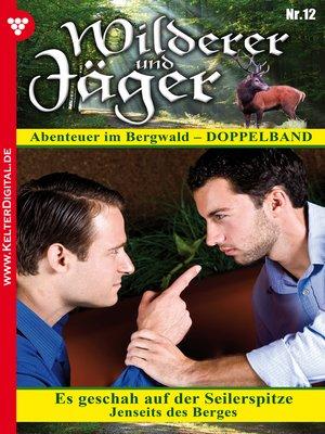 cover image of Wilderer und Jäger 12 – Heimatroman
