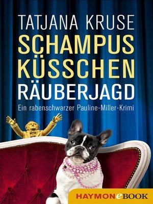 cover image of Schampus, Küsschen, Räuberjagd