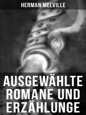 cover image of Ausgewählte Romane und Erzählungen von Herman Melville