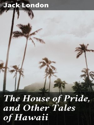 cover image of The House of Pride, and Other Tales of Hawaii