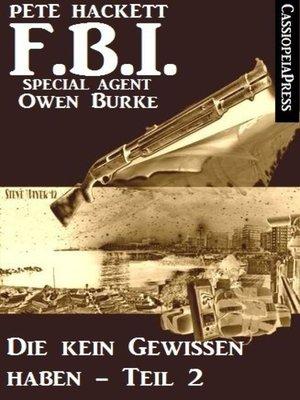 cover image of Die kein Gewissen haben, Teil 2 (FBI Special Agent)